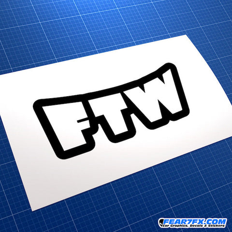 FTW Fuck The World For The Win JDM Car Vinyl Decal Sticker