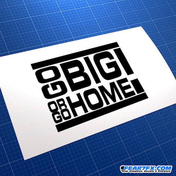 Go Big Or Go Home JDM Car Vinyl Decal Sticker