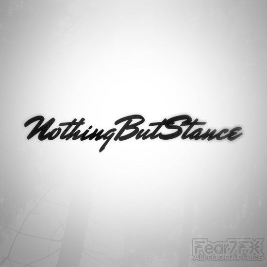 Got Stance Nothing But Stance JDM Euro Decal Sticker