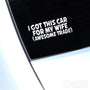 I Got This For My Wife Awesome Trade Funny Euro Decal Sticker
