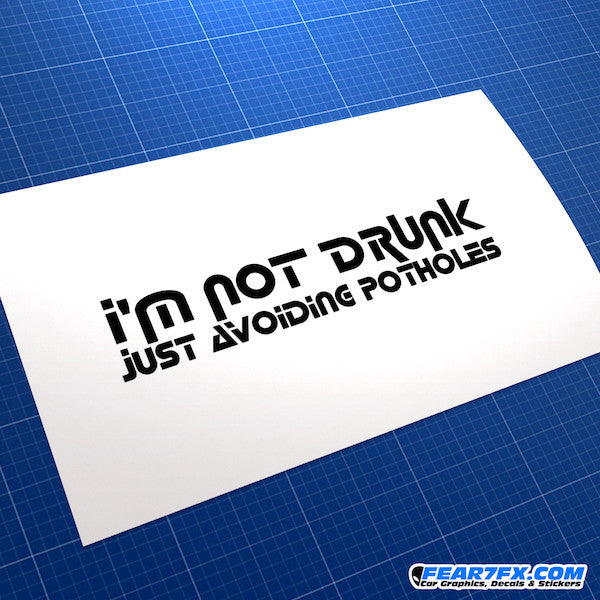 I'm Not Drink Avoiding Potholes JDM Car Vinyl Decal Sticker
