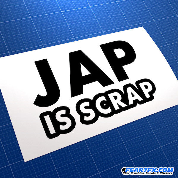 JAP Is Scrap JAP Hater JDM Car Vinyl Decal Sticker