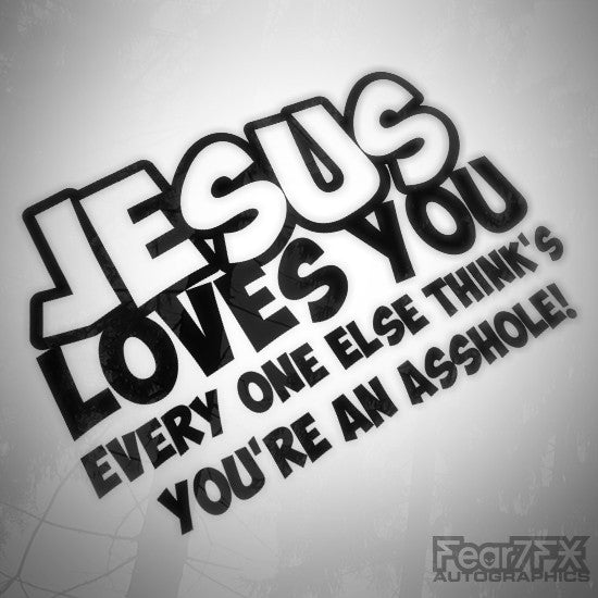 Jesus Loves You Everyone Else... Funny Euro Decal Sticker