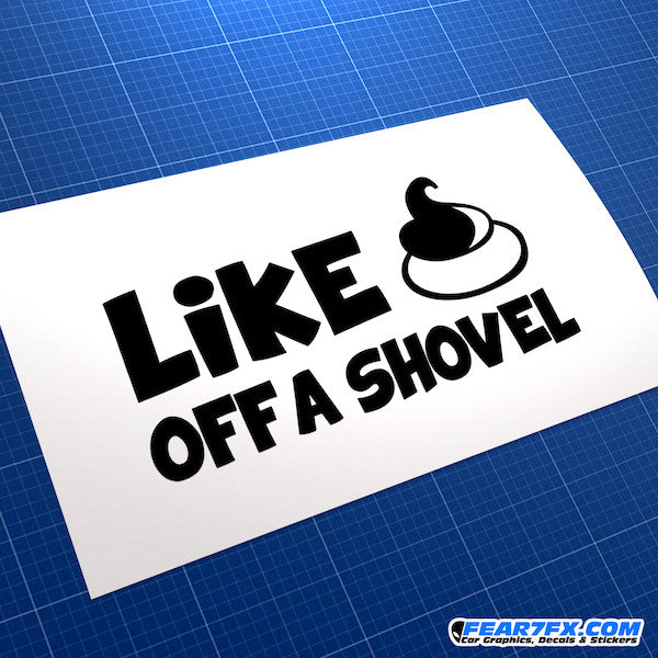 Like A Shit Off A Shovel Funny JDM Car Vinyl Decal Sticker