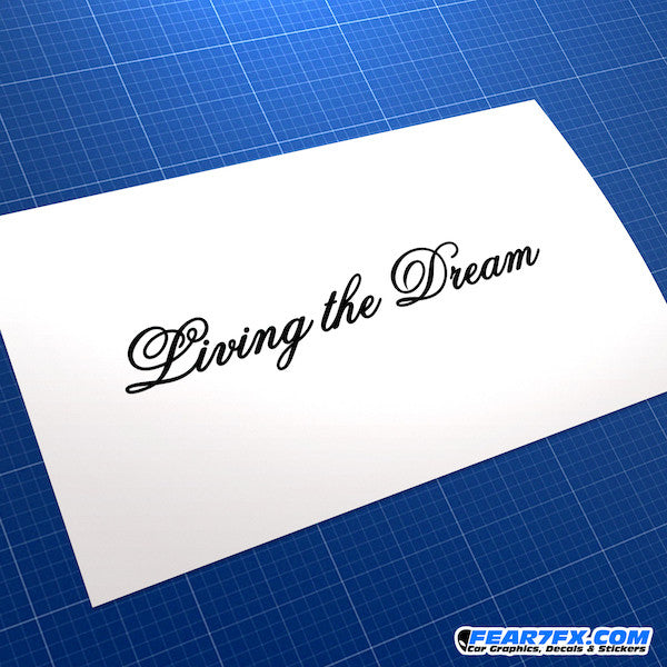 Living The Dream JDM Car Vinyl Decal Sticker