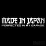 Made In Japan Perfected In My Garage  JDM Decal Sticker