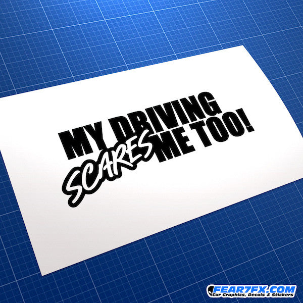 My Driving Scares Me Too! Funny JDM Car Vinyl Decal Sticker