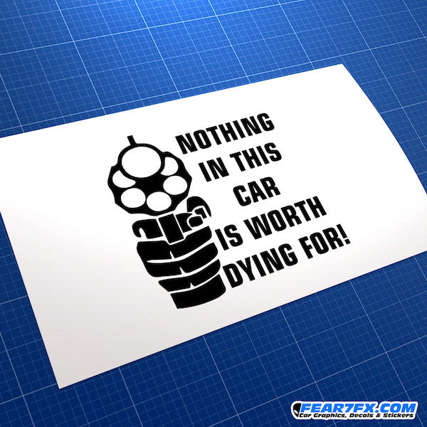 Nothing In This Car Worth Dying For JDM Car Vinyl Decal Sticker