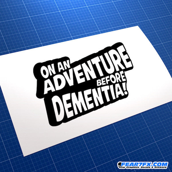 On An Adventure Before Dementia Funny JDM Car Vinyl Decal Sticker