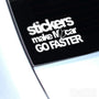 Stickers Make My Car Go Faster  JDM Decal Sticker