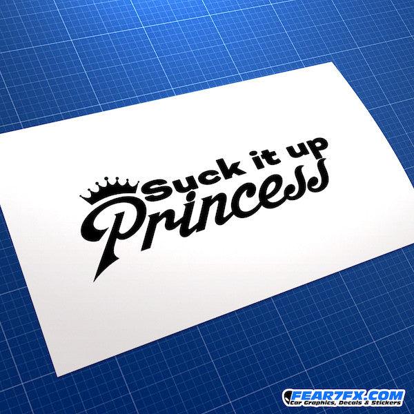 Suck It Up Princess Funny JDM Car Vinyl Decal Sticker