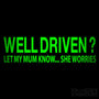 Well Driven? Let My Mum Know...  Funny Decal Sticker