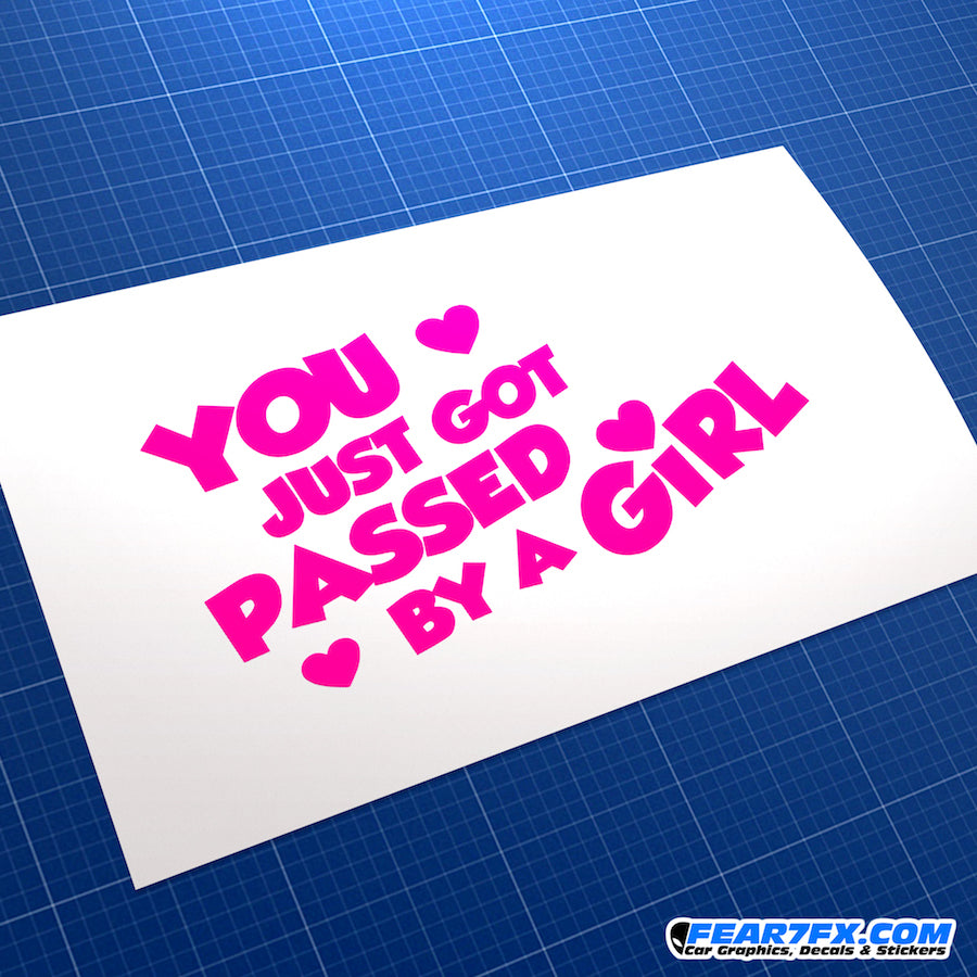 You Just Got Passed By A Girl JDM Car Vinyl Decal Sticker