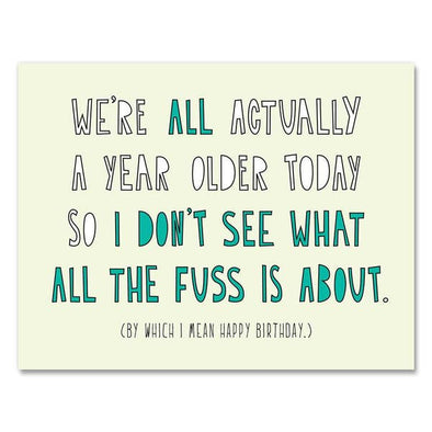 We're All Older Greeting Card