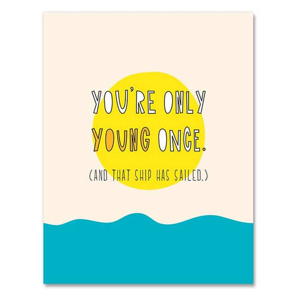 Only Young Once Birthday Card