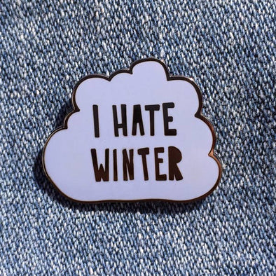 I Hate Winter Enamel Pin