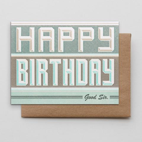 Happy Birthday Good Sir Letterpress Greeting Card