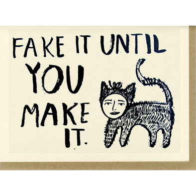 Fake It Greeting Card