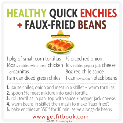 healthy quick enchies and faux fried beans