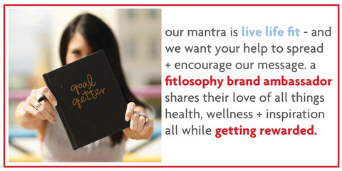 our mantra is live life fit, and we want you to help spread that message