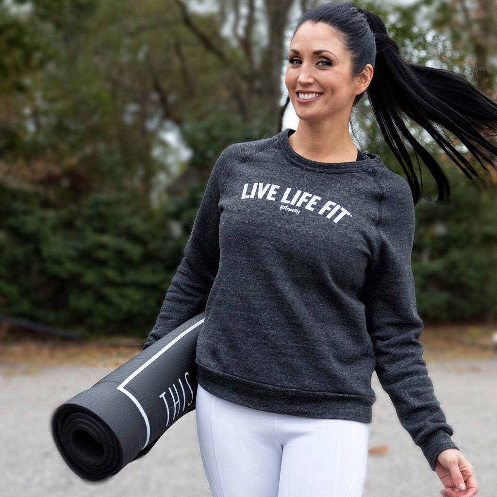 live life fit: sweatshirt