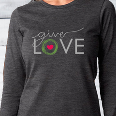 "Dark gray woman's long sleeve t-shirt with ""Give Love"" printed on front"