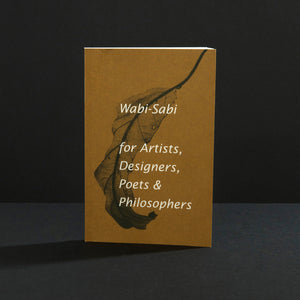 Wabi-Sabi for Artists, Designers, Poets, & Philosophers
