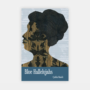 Blue Hallelujahs by Cynthia Manick