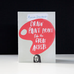Draw, Paint, Print like the Great Artists