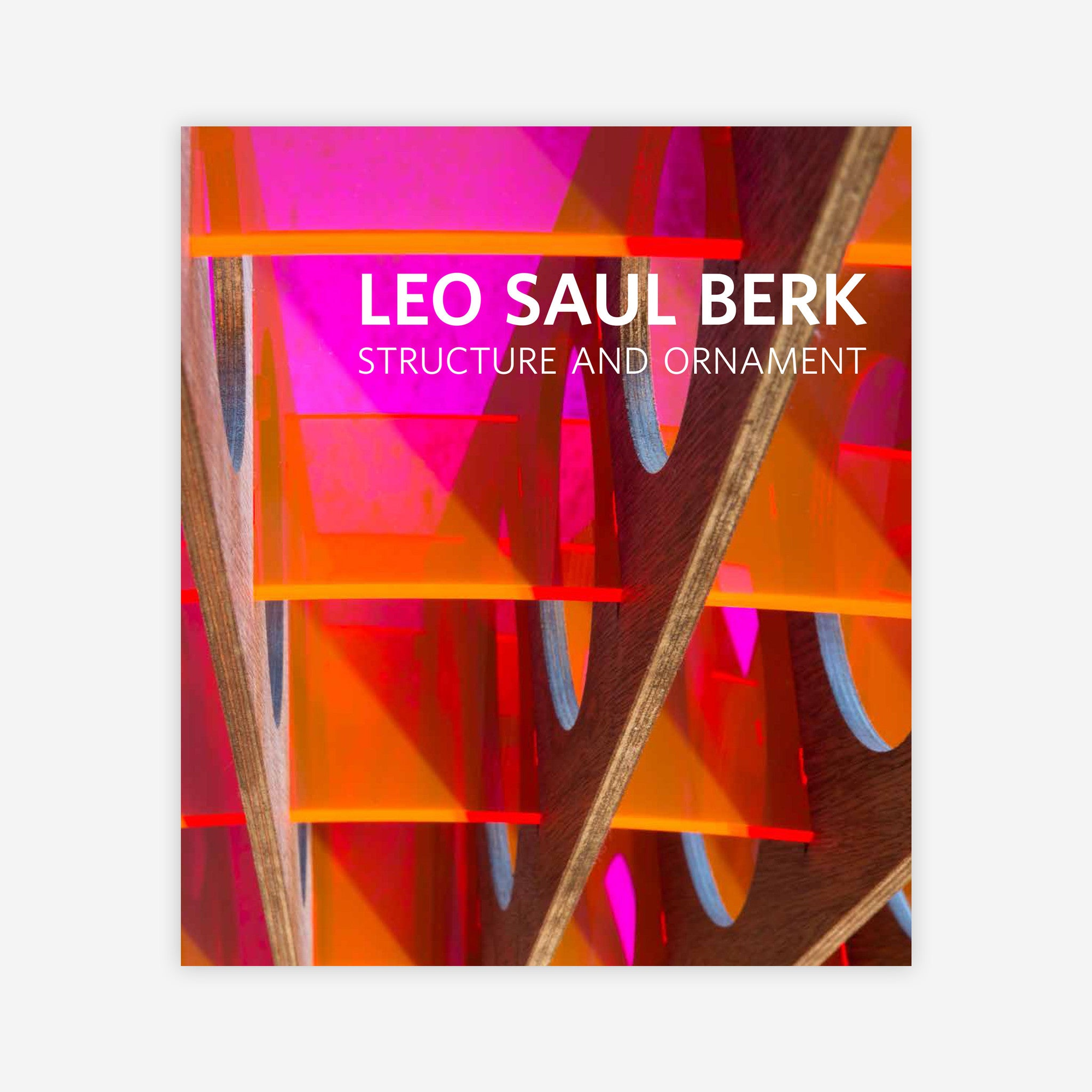 Leo Saul Berk | Structure and Ornament