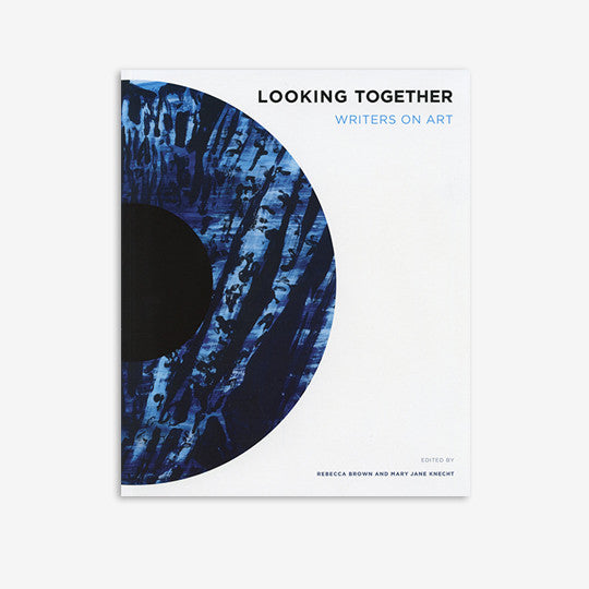 Looking Together | Writers on Art