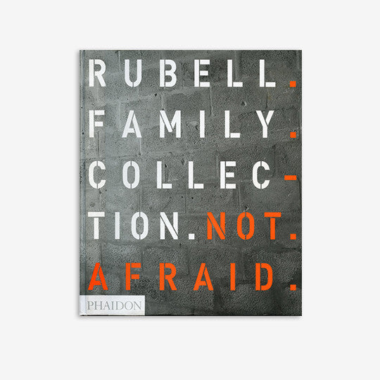 Rubell Family Collection | Not Afraid