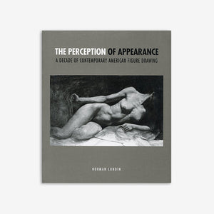 The Perception of Appearance | A Decade of Contemporary American Figure Drawing