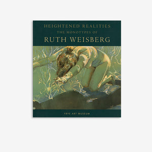 Heightened Realities | The Monotypes of Ruth Weisberg