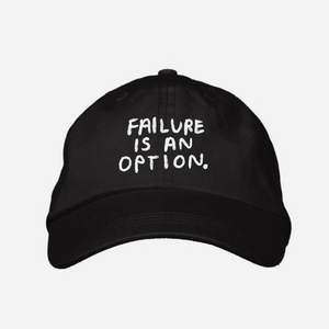 Failure is an Option Cap