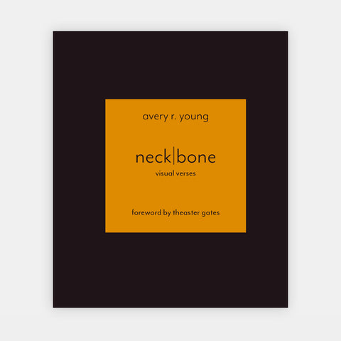 neckbone-visual verses by Avery R. Young