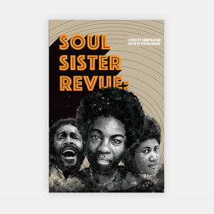 Soul Sister Revue: A Poetry Compilation edited by Cynthia Manick