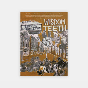 Wisdom Teeth by Derrick Weston Brown