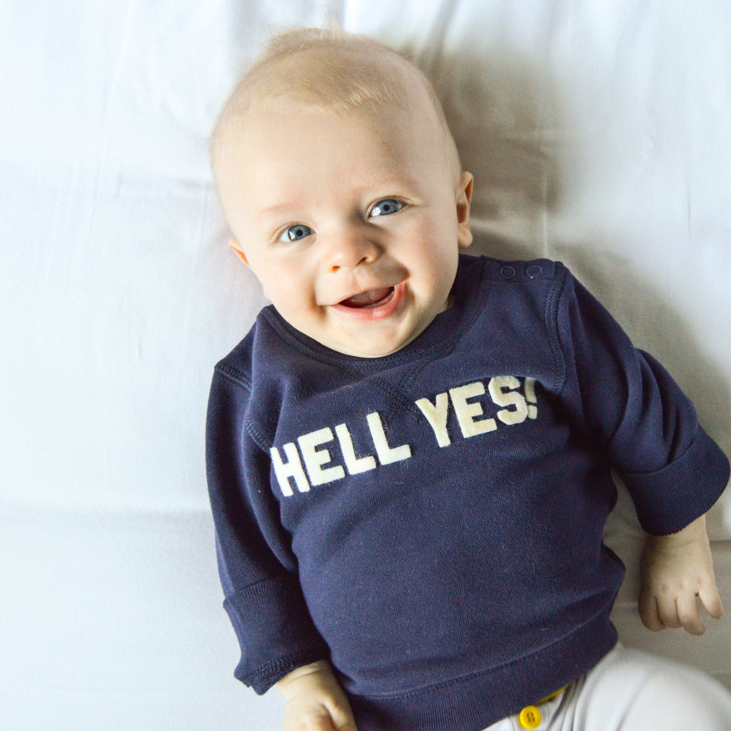 Hell Yes Infant Sweatshirt