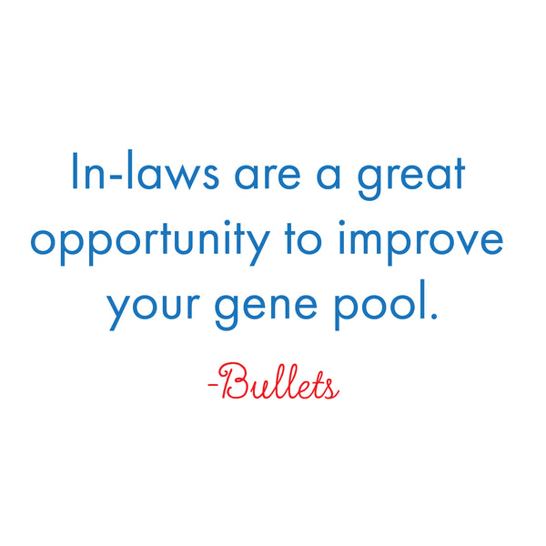 In-laws are a great opportunity to improve your gene pool