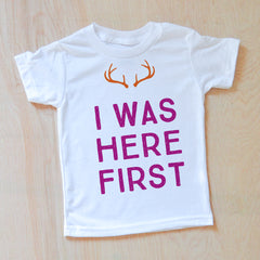 I Was Here First T-shirt at Hi Little One