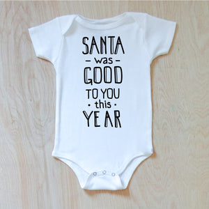 Santa Was Good Onesie at Hi Little One