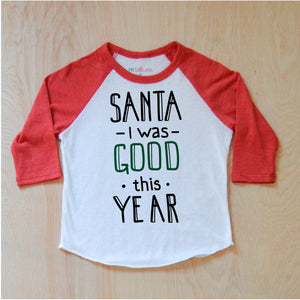 Santa, I was Good! Raglan at Hi Little One