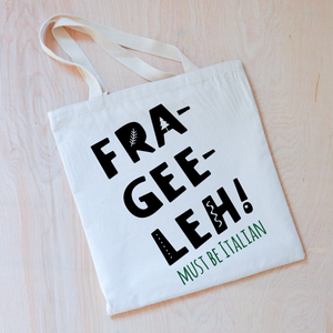 Fra-Gee-Leh! Tote at Hi Little One