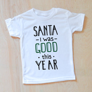 Santa, I Was Good! T-shirt at Hi Little One