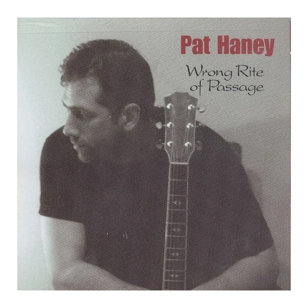 Pat Haney CD - Wrong Rite of Passage