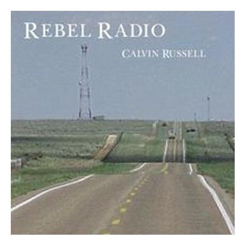 Calvin Russell CD - Rebel Radio
