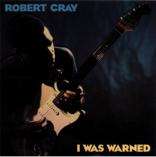 Robert Cray I Was Warned - 1992