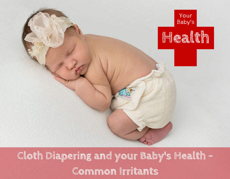 Cloth Diapers and your Baby's Health - Common Irritants