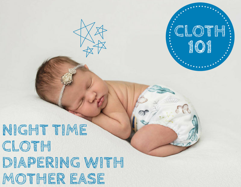 Night Time Cloth Diapering with Mother ease